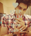 KEEP CALM AND love  luan S. - Personalised Poster large