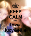 KEEP CALM and  love  lucy&ellie - Personalised Poster large