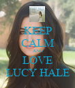 KEEP CALM AND LOVE LUCY HALE - Personalised Poster small