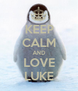KEEP CALM AND LOVE LUKE - Personalised Poster large