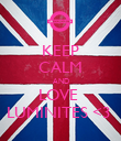 KEEP CALM AND LOVE  LUMINITES <3  - Personalised Poster large