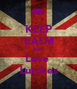 KEEP CALM AND Love  Lurches - Personalised Poster large