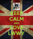KEEP CALM AND LOVE LWWY - Personalised Poster large
