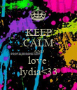 KEEP CALM AND love  lydia<33 - Personalised Poster large