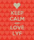 KEEP CALM AND LOVE LYF - Personalised Poster large