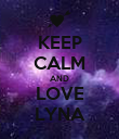 KEEP CALM AND LOVE LYNA - Personalised Poster large