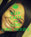 KEEP CALM AND LOVE LYRIC MONE'E - Personalised Poster large