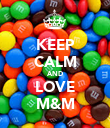 KEEP CALM AND LOVE M&M - Personalised Poster large