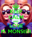 KEEP CALM AND  LOVE M. MONS†ER - Personalised Poster large