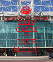 KEEP CALM AND LOVE M.U.F.C - Personalised Poster large