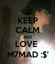 KEEP CALM AND LOVE  M7MAD :$' - Personalised Poster large