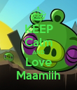 KEEP Calm AND Love Maamiih - Personalised Poster large