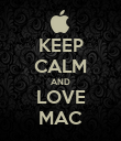 KEEP CALM AND LOVE MAC - Personalised Poster large