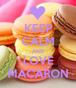 KEEP CALM AND LOVE MACARON - Personalised Poster large