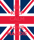 KEEP CALM AND LOVE MADDIE - Personalised Poster large