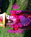 KEEP CALM AND LOVE Maddy! - Personalised Poster large