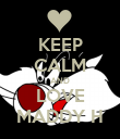 KEEP CALM AND LOVE MADDY H - Personalised Poster large