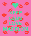 KEEP CALM AND LOVE MADELON - Personalised Poster large