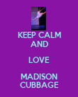 KEEP CALM AND LOVE MADISON CUBBAGE - Personalised Poster large