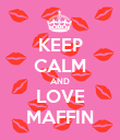 KEEP CALM AND LOVE MAFFIN - Personalised Poster large
