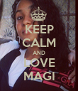 KEEP CALM AND LOVE MAGI - Personalised Poster large