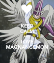 KEEP CALM AND LOVE MAGNANGEMON - Personalised Poster large