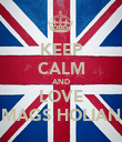 KEEP CALM AND LOVE MAGS HOLIAN - Personalised Poster large