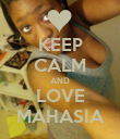 KEEP CALM AND LOVE MAHASIA - Personalised Poster small