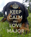 KEEP CALM AND LOVE MAJOR - Personalised Poster large