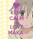 KEEP CALM AND LOVE MAKA  - Personalised Poster large