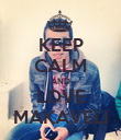 KEEP CALM AND LOVE MAKAVELI - Personalised Poster large