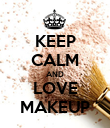 KEEP CALM AND LOVE MAKEUP - Personalised Poster large