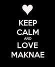 KEEP CALM AND LOVE MAKNAE - Personalised Poster large