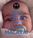 KEEP CALM AND LOVE MALAKAI - Personalised Poster large