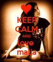 KEEP CALM AND love  malia - Personalised Poster large