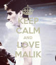 KEEP CALM AND LOVE MALIK - Personalised Poster large