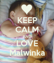 KEEP CALM AND LOVE Malwinka - Personalised Poster large