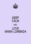 KEEP CALM AND LOVE MAMA LOMBADA - Personalised Poster large