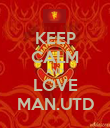 KEEP CALM AND LOVE MAN.UTD - Personalised Poster large