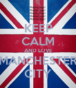 KEEP CALM AND LOVE MANCHESTER CITY - Personalised Poster large