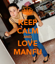 KEEP CALM AND LOVE MANFU - Personalised Poster large
