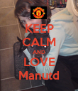 KEEP CALM AND LOVE Manutd - Personalised Poster large