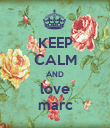 KEEP CALM AND love marc - Personalised Poster large