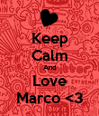 Keep Calm And Love Marco <3 - Personalised Poster large