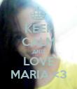 KEEP CALM AND LOVE MARIA <3 - Personalised Poster large