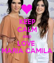 KEEP CALM AND LOVE  MARIA CAMILA - Personalised Poster large