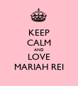 KEEP CALM AND LOVE MARIAH REI - Personalised Poster large