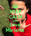 KEEP CALM AND Love  Mariama  - Personalised Poster large