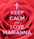 KEEP CALM AND LOVE MARIANNA - Personalised Poster large
