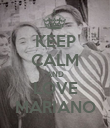 KEEP CALM AND LOVE MARIANO - Personalised Poster large